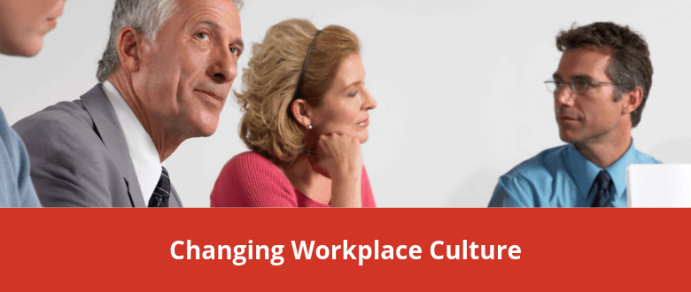 Changing Workplace Culture