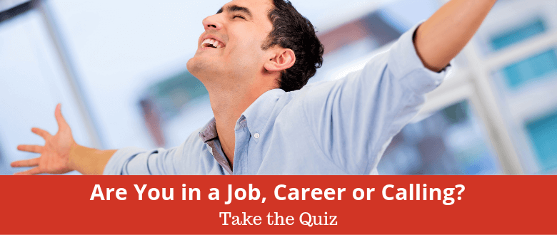 Are You in a Job, Career or Calling Quiz