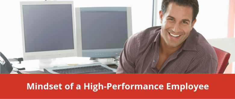 Mindset of a High Performance Employee