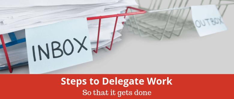 Steps to Delegate Work
