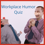 workplace humor quiz
