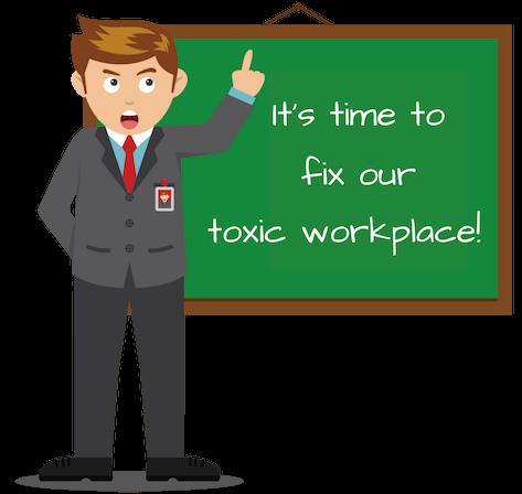Fix Toxic Workplace